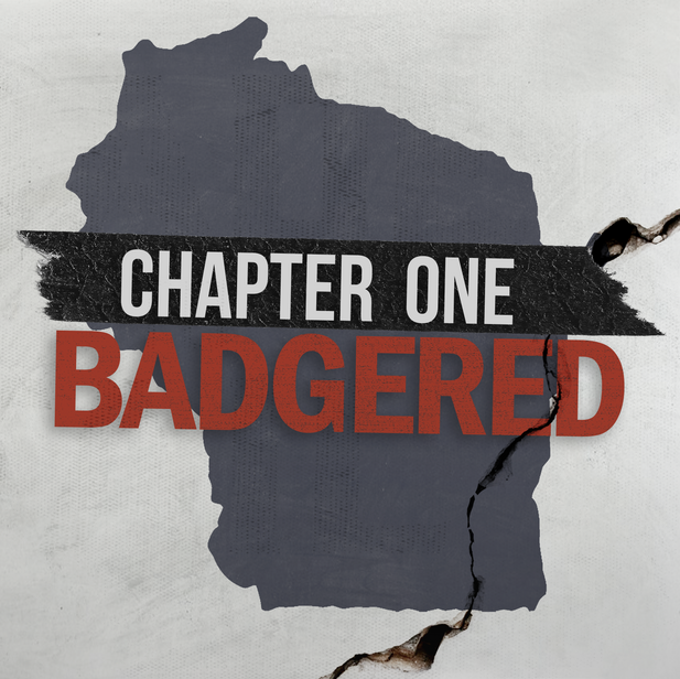 Chapter One: Badgered in WI