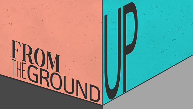 From the Ground Up.png
