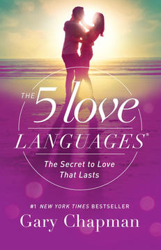 """""""The 5 Love Languages: The Secret to Love That Lasts"""""""