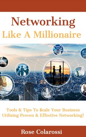 """Networking Like A Millionaire"""