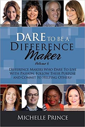 """""""Dare To Be A Difference Maker"""""""