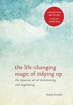 """""""the life-changing magic of tidying up"""""""