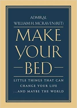 """""""Make Your Bed: Little Things That Can Change Your Life...And Maybe The World!"""""""