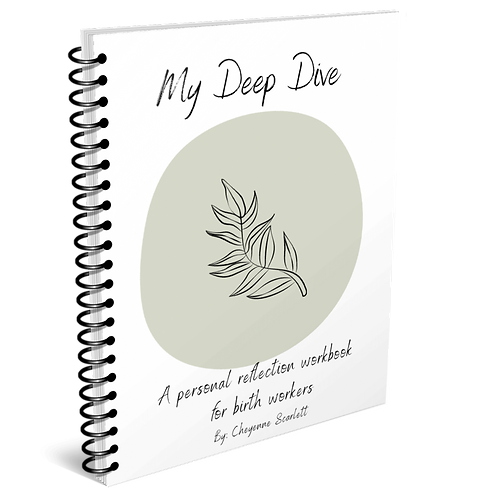Deep Dive: A Self Reflection Workbook for Birth Workers