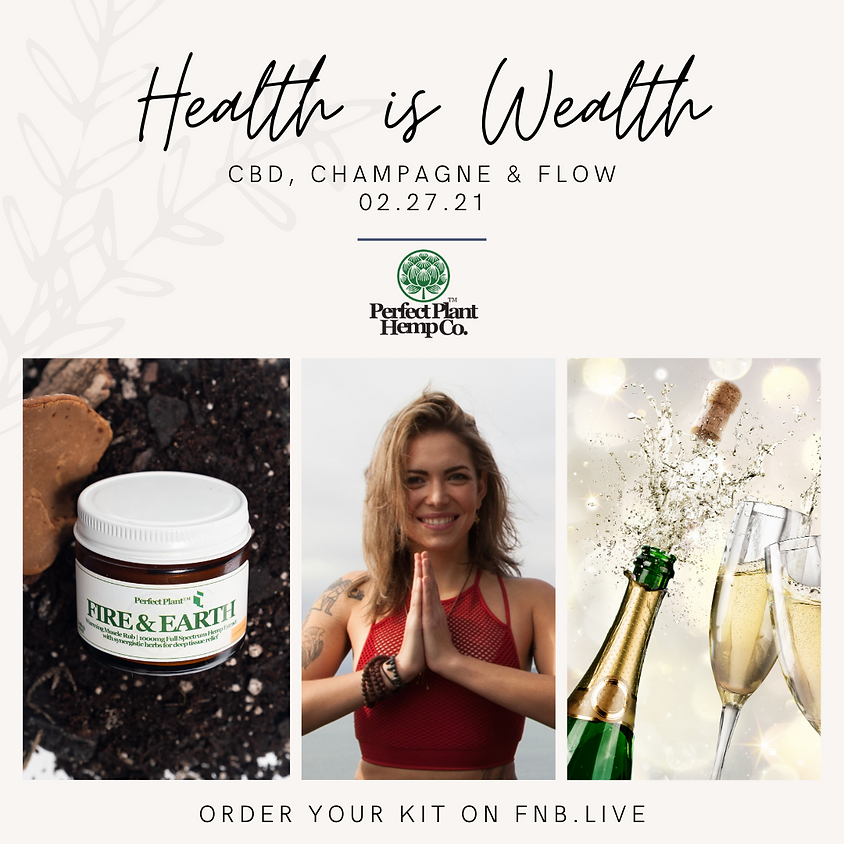 Health is Wealth: CBD, Champagne & Flow