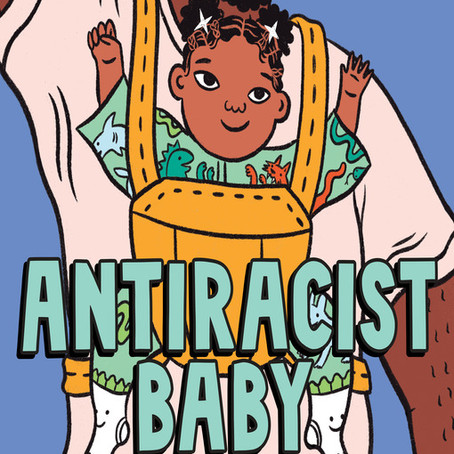 Antiracist Baby (Age 3+ months)