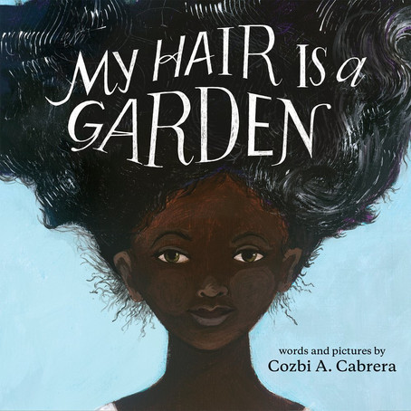 My Hair is a Garden (Ages 5+ years )