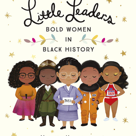 Little Leaders: Bold Women in Black History (Ages 8+ years)