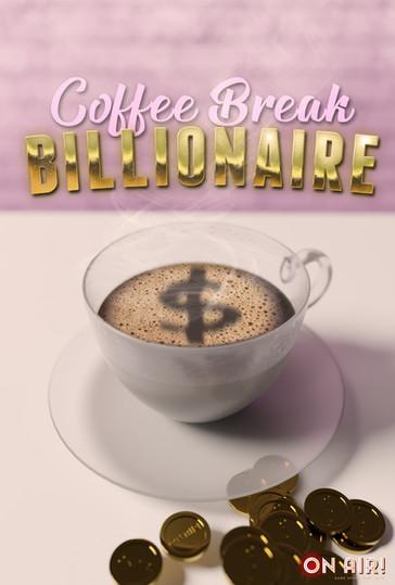 Coffee Break Billionaire
