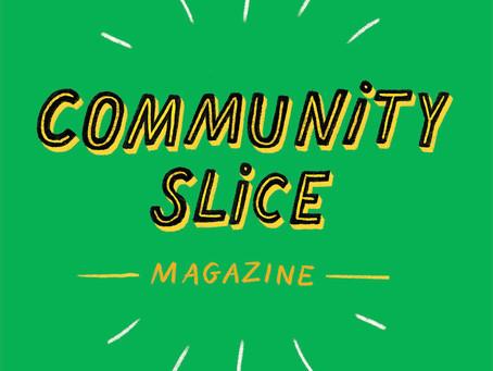 Launching: Community Slice Magazine