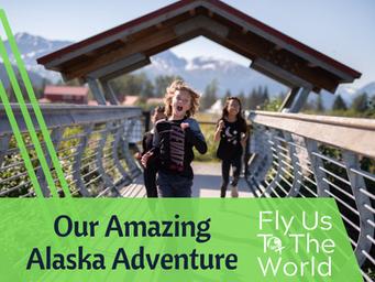 Our Amazing Alaska Adventure