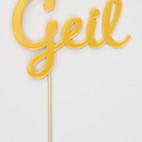 """Schriftzug """"Geil"""""""