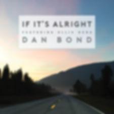 Dan Bond-If It's Alright-Album Art SMALL