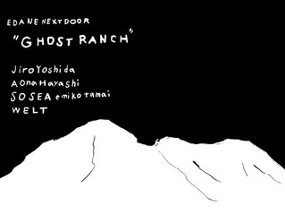 EXHIBITION 「GHOST RANCH」