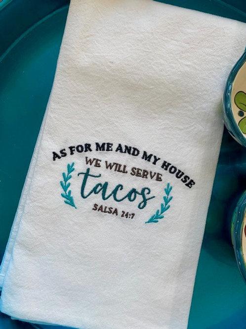 We Serve Tacos  Flour Sack Towel