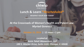 ChiWIP Lunch & Learn: At the Crossroads of Women's Health  and Patent Law: Myriad Genetics