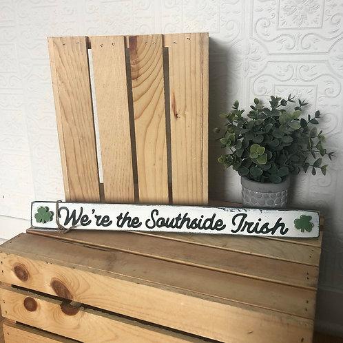 We're the Southside Irish