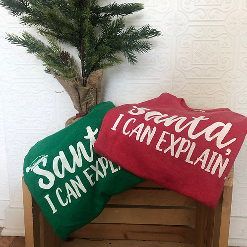 Santa I can explain T-shirts