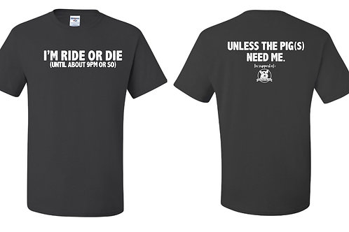 Ride or die! (Unisex T-shirt)