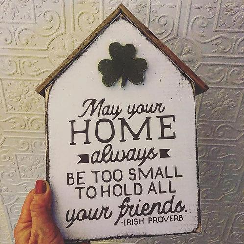 May your home... Irish.