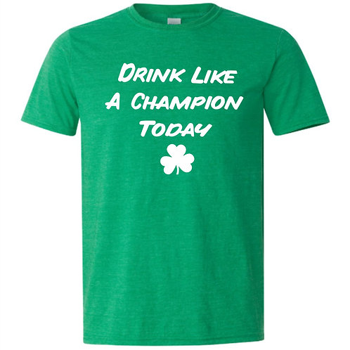 Drink Like a Champion Today (T-shirt)