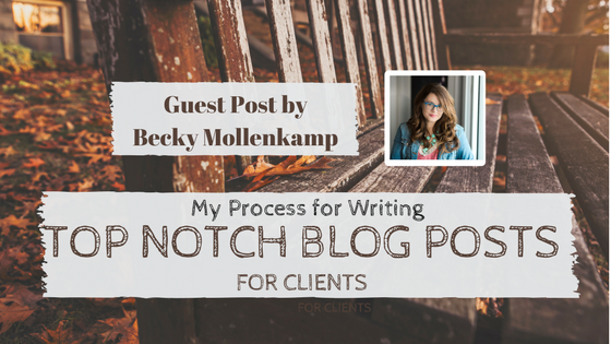 My Process for Writing Top-Notch Blog Posts for Clients