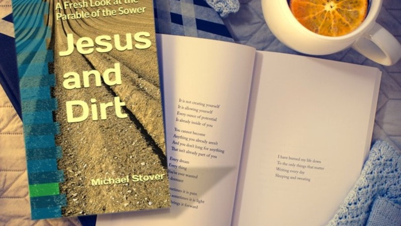 Jesus and Dirt: A Fresh Look at the Parable of the Sower