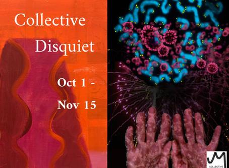 Collective Disquiet   Oct 1 - Nov 15, 2020