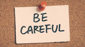 """Be careful"""