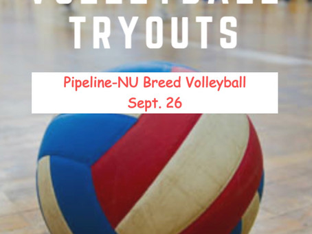 Sept 26, Pipeline-NU Breed Volleyball Tryouts
