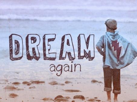Dream Again, Invent The Future