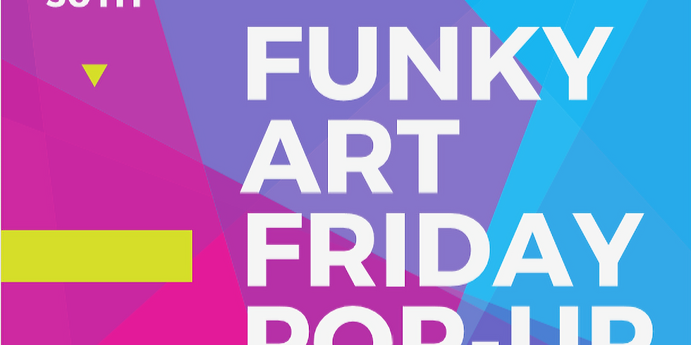Funky Art Friday Pop-Up Show