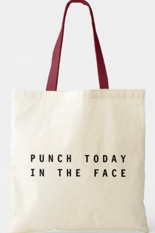 Punch Today In The Face Tote