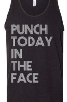 Punch Today In The Face Tank
