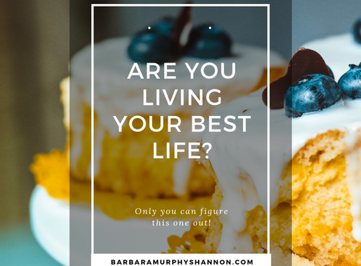 Are You Living Your Best Life?