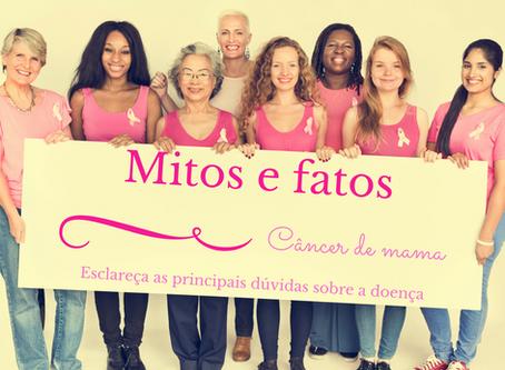 Mitos e fatos sobre o Câncer de Mama - parte 1