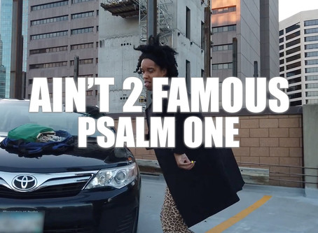 """""""Ain't 2 Famous"""" Psalm One [Official Music Video]"""