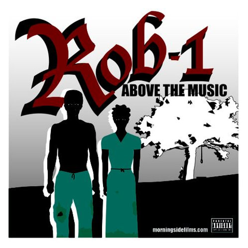 """""""Above The Music"""" - Rob-1"""
