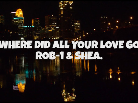 """Where Did All Your Love Go?"" Rob-1 & Shea. [Official Music Video]"
