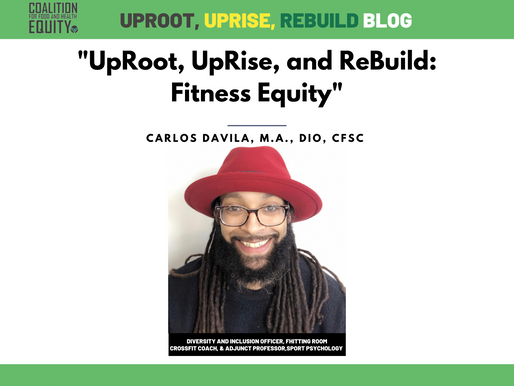 UpRoot, UpRise, and ReBuild: Fitness Equity