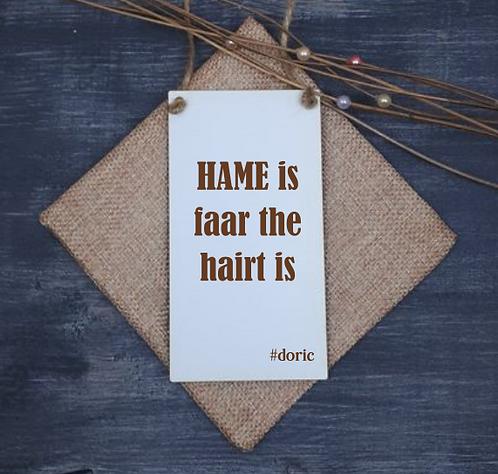 Doric Door Hanger (Hame is Faar the Hairt is)