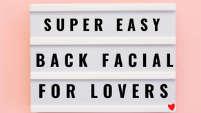 How to do an easy back facial at home for lovers.