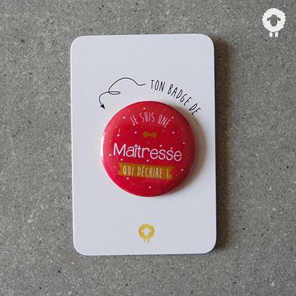 Badge + présentoir maîtresse - QUI DÉCHIRE