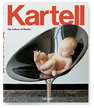 Kartell by Taschen : plastic is fantastic !