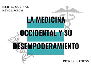 La medicina occidental y su desempoderamiento