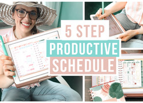 5 STEPS TO CREATING A PRODUCTIVE SCHEDULE