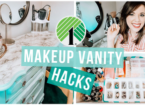 DOLLAR TREE ORGANIZING & DIY MAKEUP VANITY HACKS