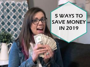 5 WAYS TO SAVE MONEY IN 2019
