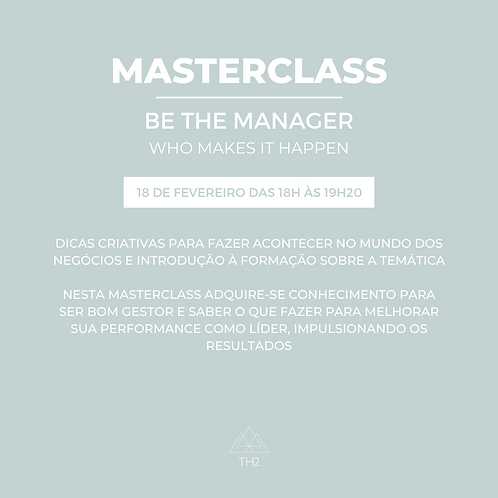 Masterclass Be the Manager Who Makes it Happen