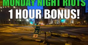 LIVE - George Floyd Riots - Monday Bonus